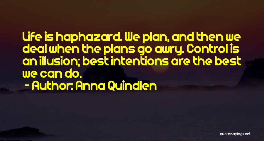 Intentions Quotes By Anna Quindlen