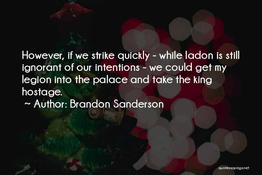 Intentions Quotes By Brandon Sanderson