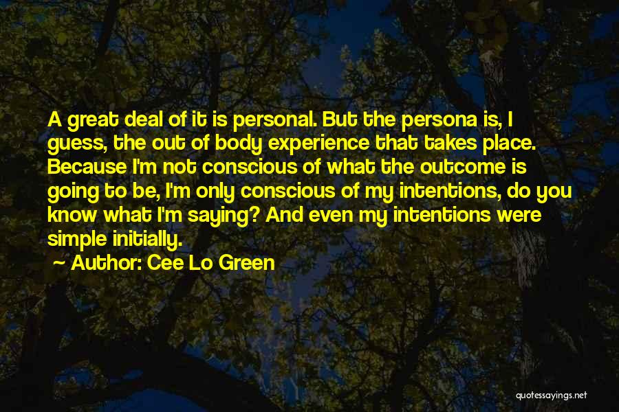 Intentions Quotes By Cee Lo Green