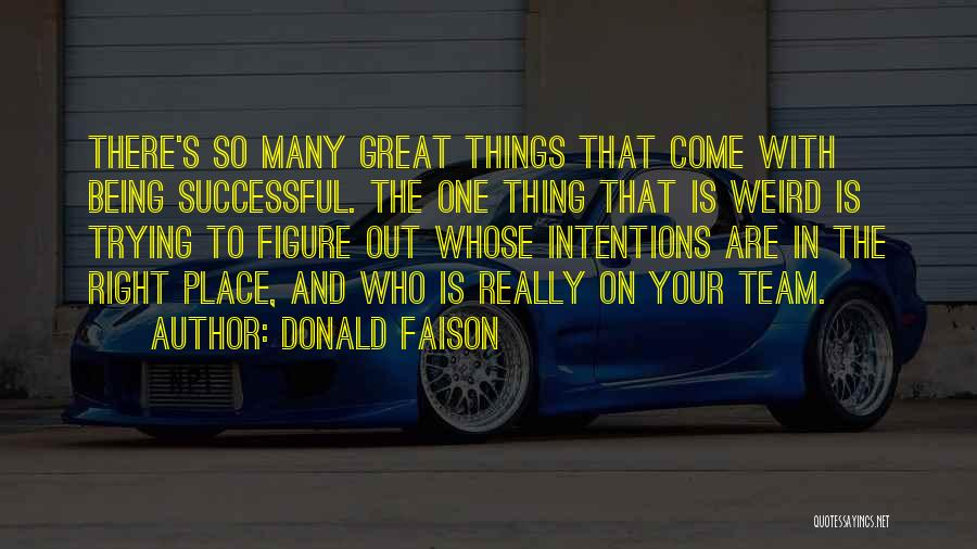 Intentions Quotes By Donald Faison