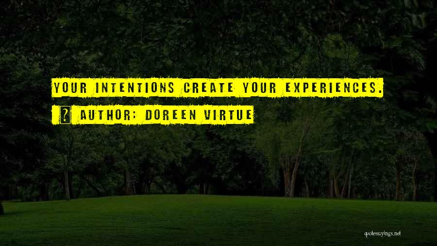 Intentions Quotes By Doreen Virtue