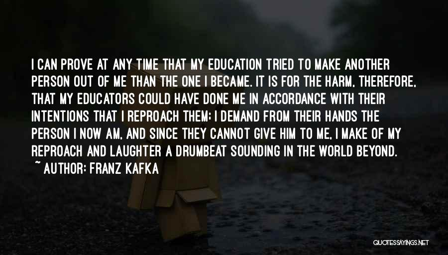 Intentions Quotes By Franz Kafka