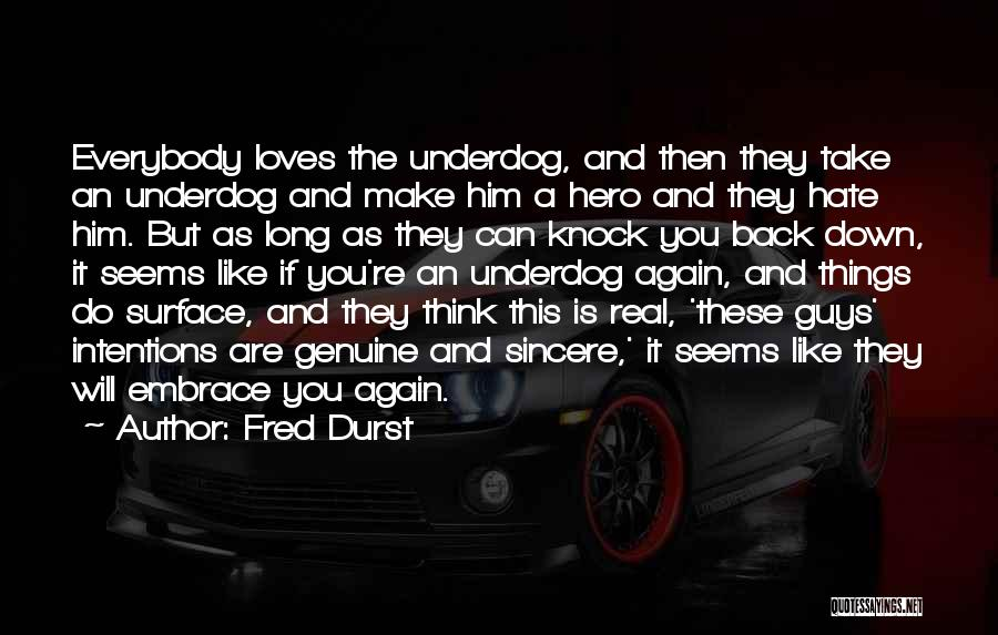 Intentions Quotes By Fred Durst