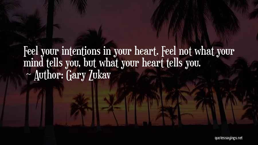 Intentions Quotes By Gary Zukav