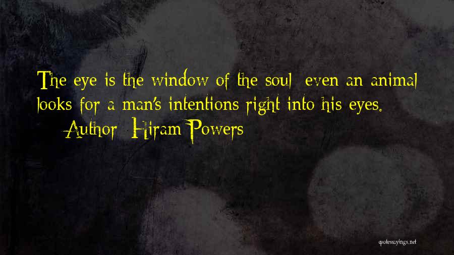 Intentions Quotes By Hiram Powers
