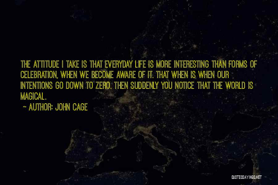 Intentions Quotes By John Cage