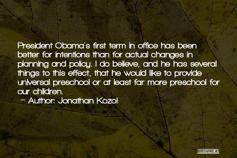 Intentions Quotes By Jonathan Kozol