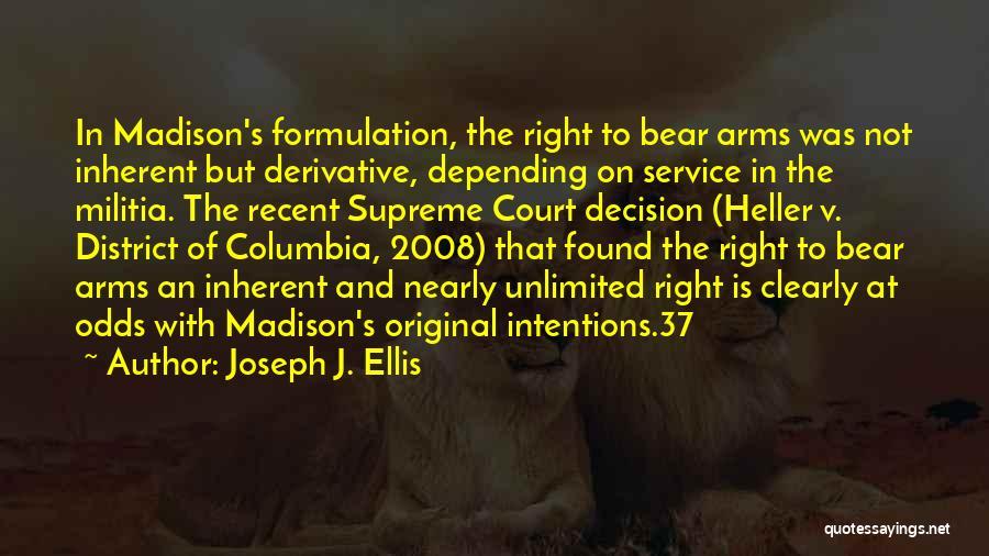 Intentions Quotes By Joseph J. Ellis