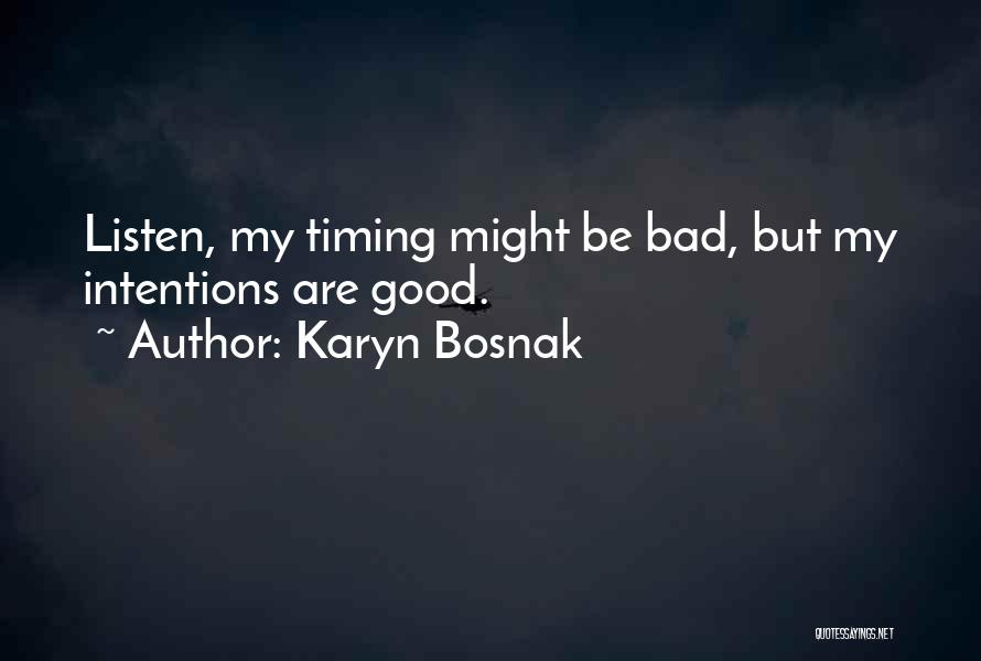 Intentions Quotes By Karyn Bosnak