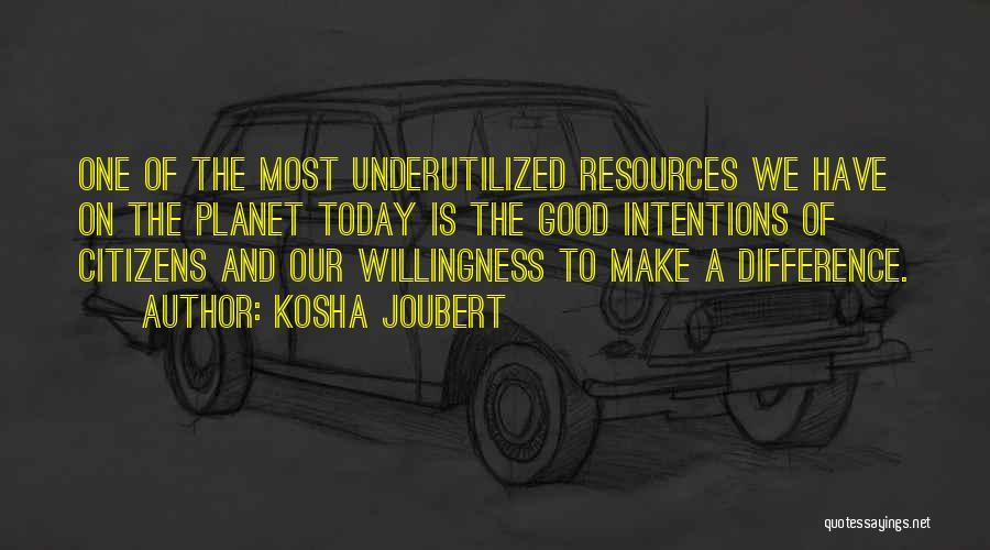 Intentions Quotes By Kosha Joubert
