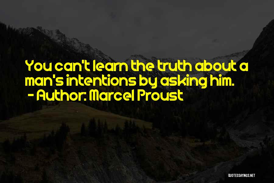 Intentions Quotes By Marcel Proust