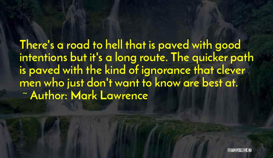 Intentions Quotes By Mark Lawrence