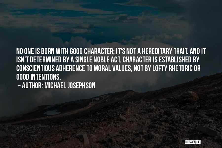 Intentions Quotes By Michael Josephson