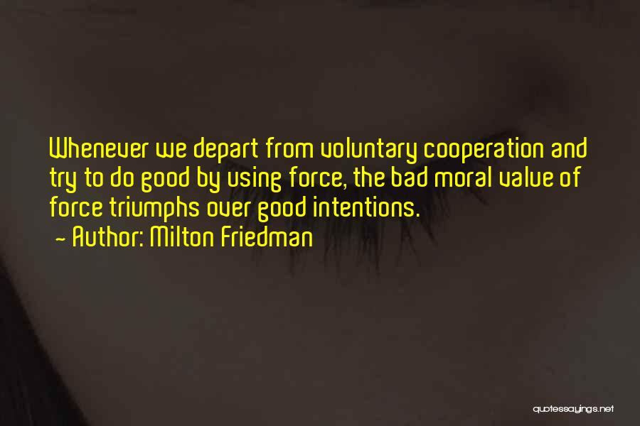 Intentions Quotes By Milton Friedman