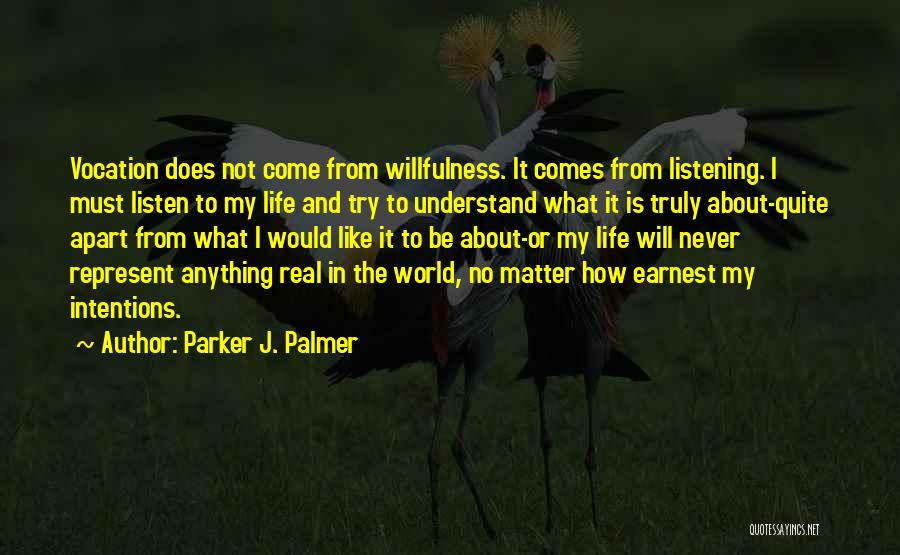 Intentions Quotes By Parker J. Palmer