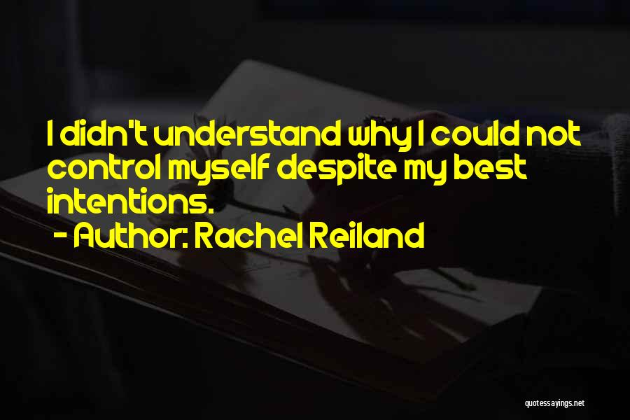 Intentions Quotes By Rachel Reiland