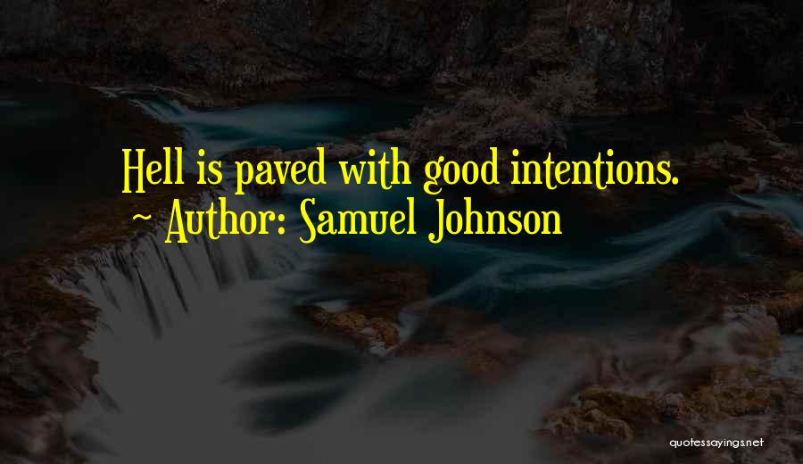 Intentions Quotes By Samuel Johnson