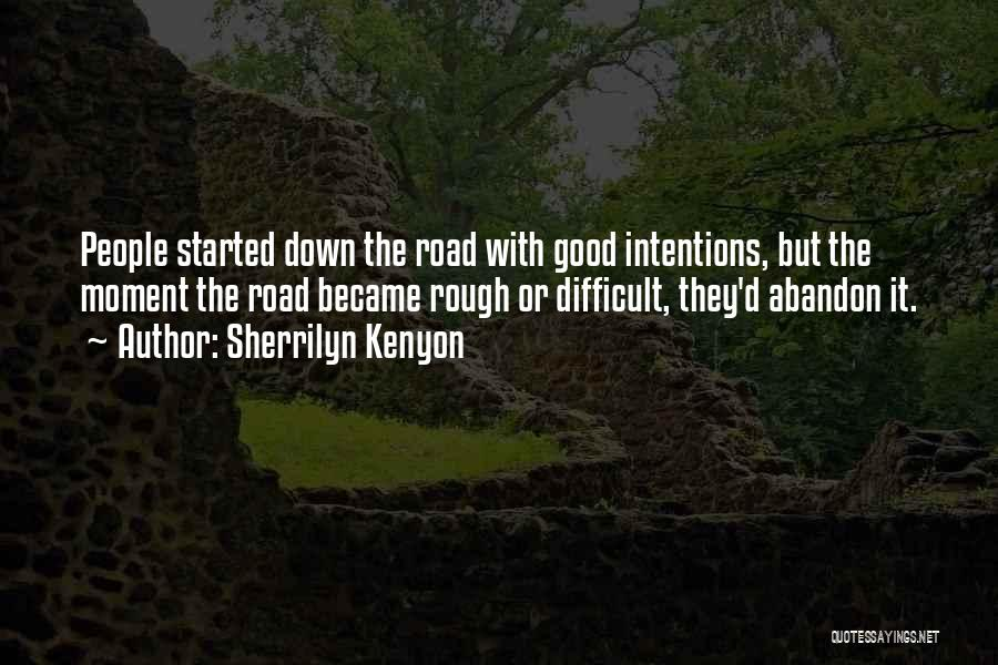 Intentions Quotes By Sherrilyn Kenyon