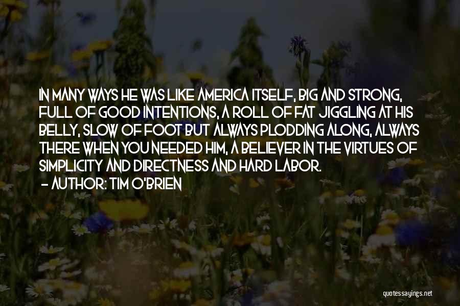 Intentions Quotes By Tim O'Brien