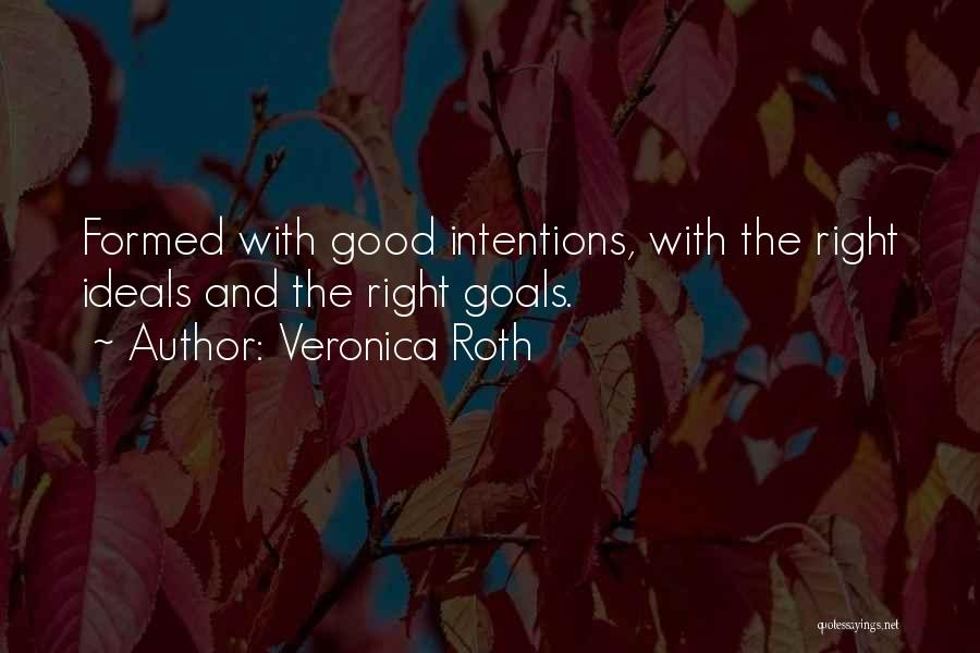 Intentions Quotes By Veronica Roth