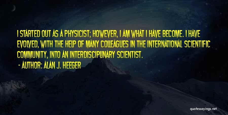 Interdisciplinary Quotes By Alan J. Heeger