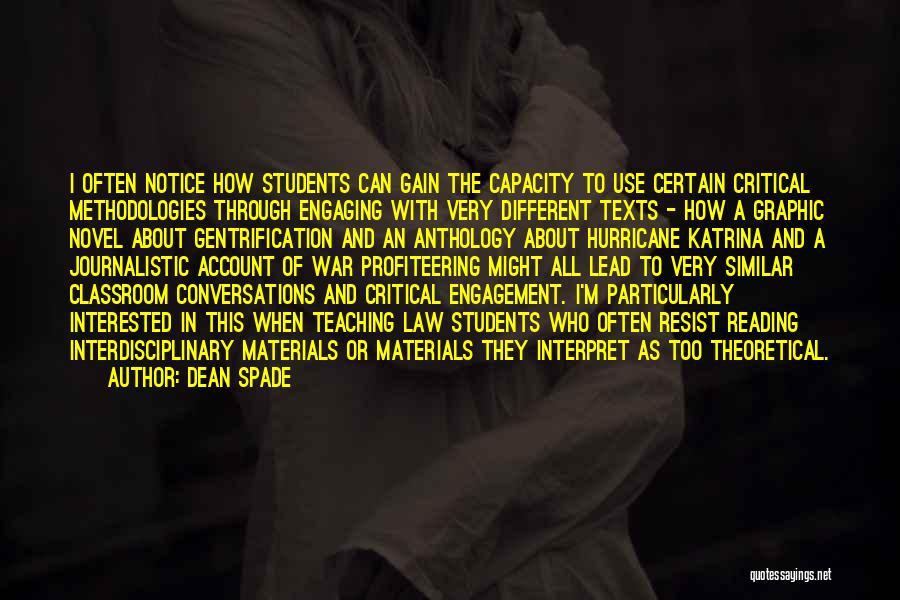 Interdisciplinary Quotes By Dean Spade