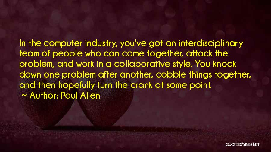 Interdisciplinary Quotes By Paul Allen