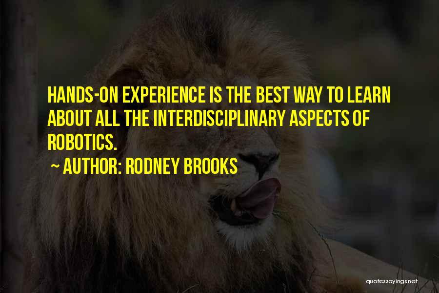 Interdisciplinary Quotes By Rodney Brooks