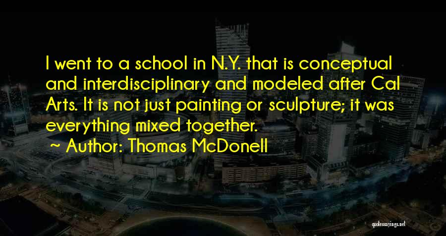 Interdisciplinary Quotes By Thomas McDonell