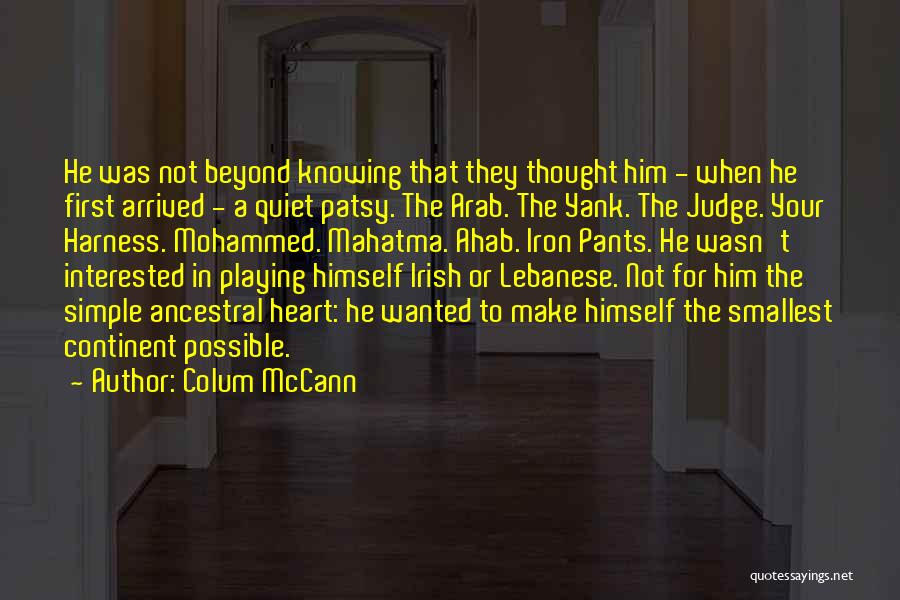 Interested In Him Quotes By Colum McCann