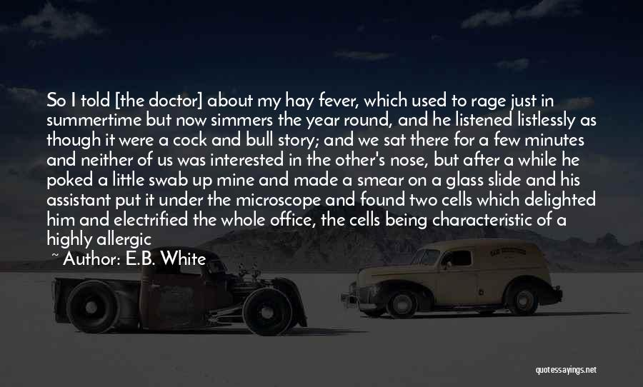 Interested In Him Quotes By E.B. White