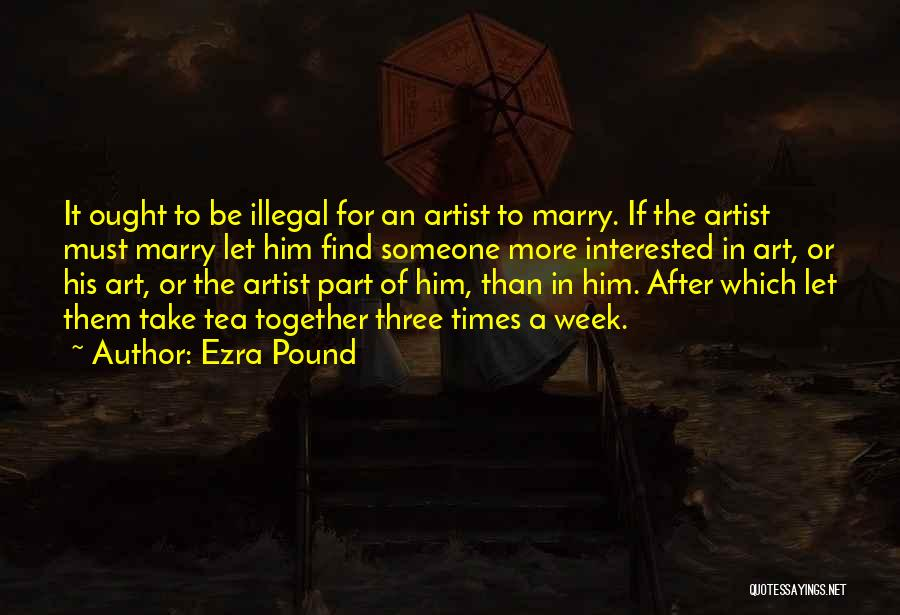 Interested In Him Quotes By Ezra Pound