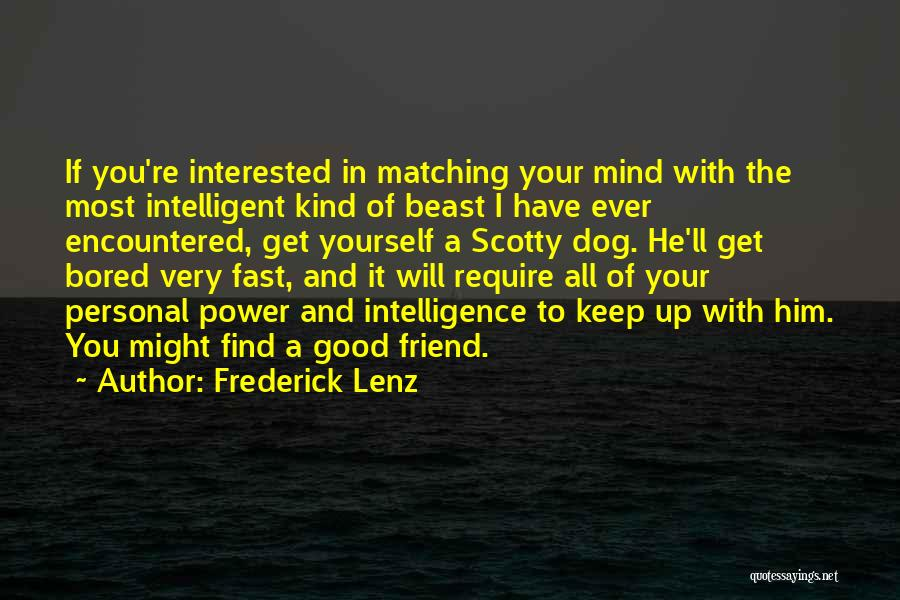 Interested In Him Quotes By Frederick Lenz
