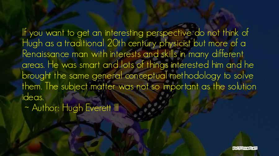 Interested In Him Quotes By Hugh Everett III
