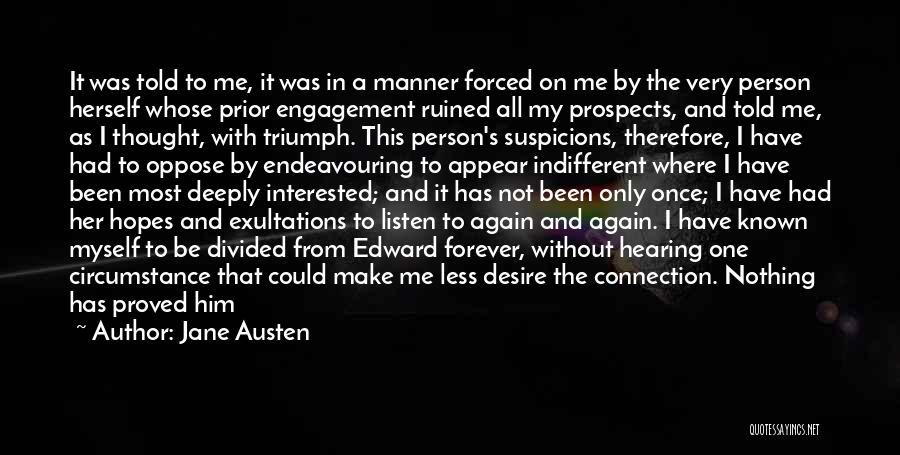 Interested In Him Quotes By Jane Austen