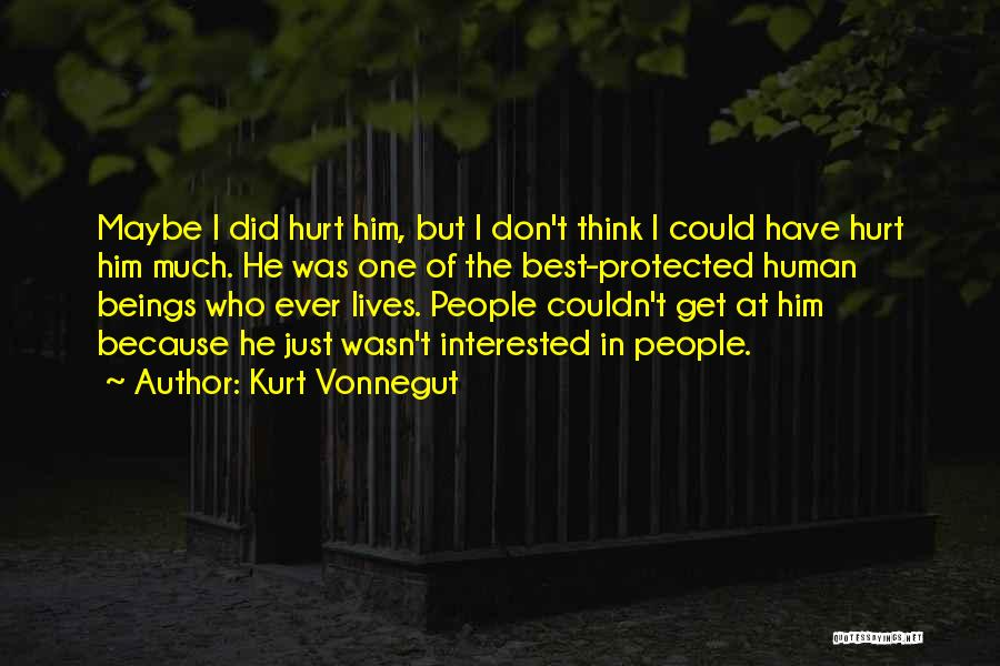 Interested In Him Quotes By Kurt Vonnegut