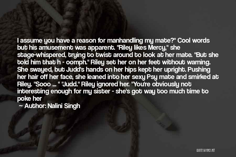 Interested In Him Quotes By Nalini Singh