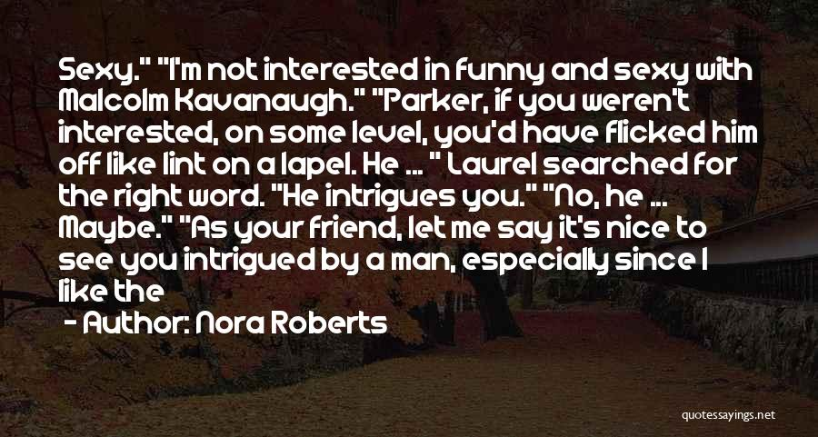 Interested In Him Quotes By Nora Roberts