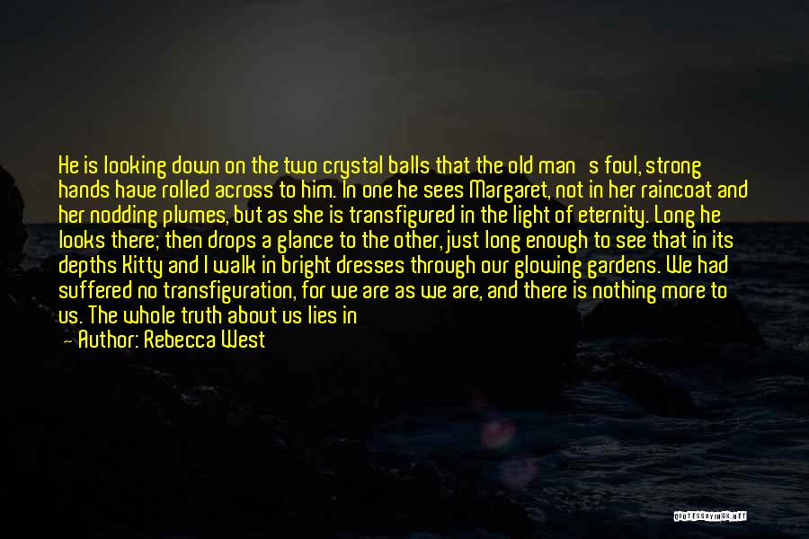 Interested In Him Quotes By Rebecca West