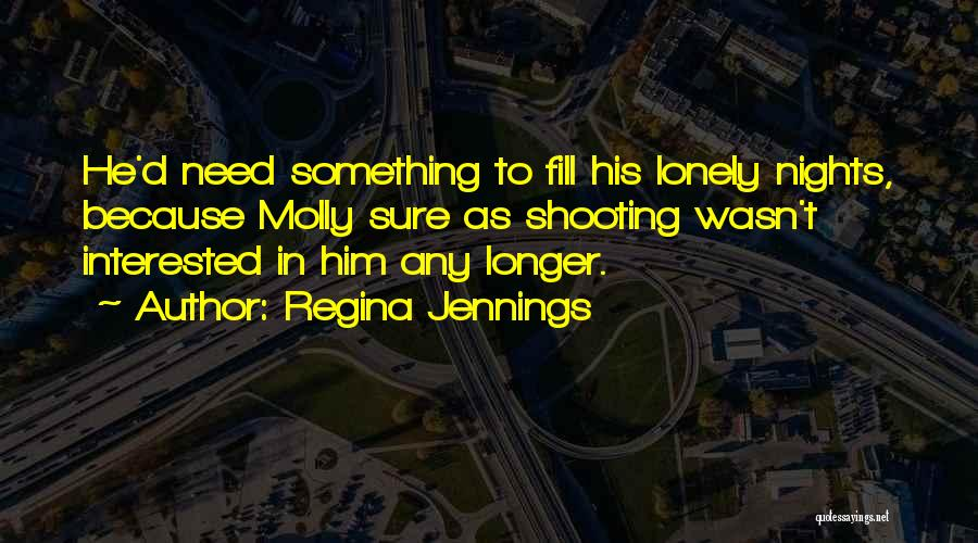 Interested In Him Quotes By Regina Jennings