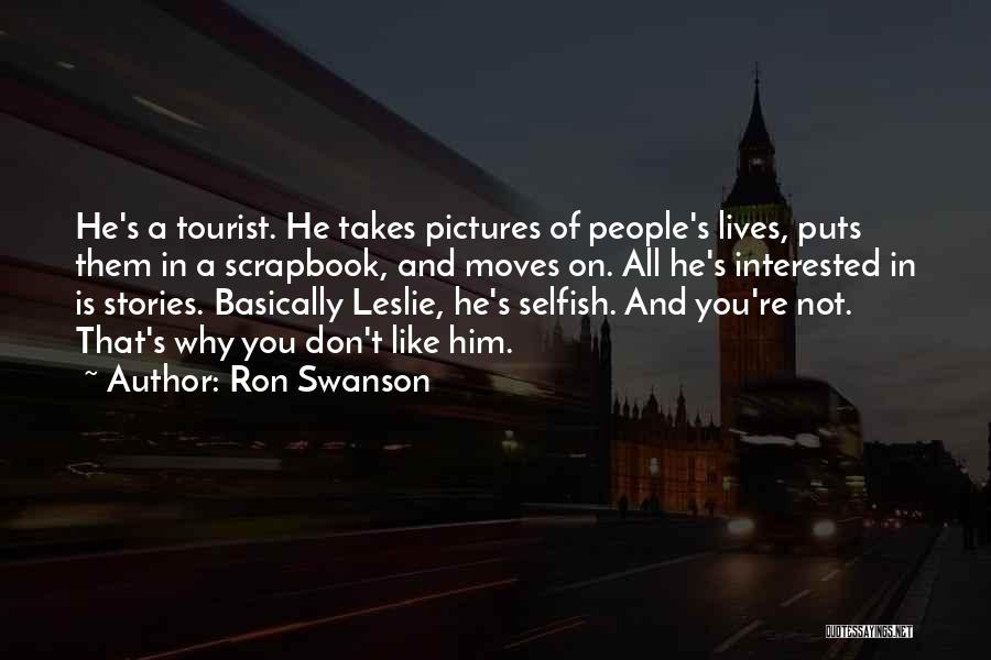 Interested In Him Quotes By Ron Swanson