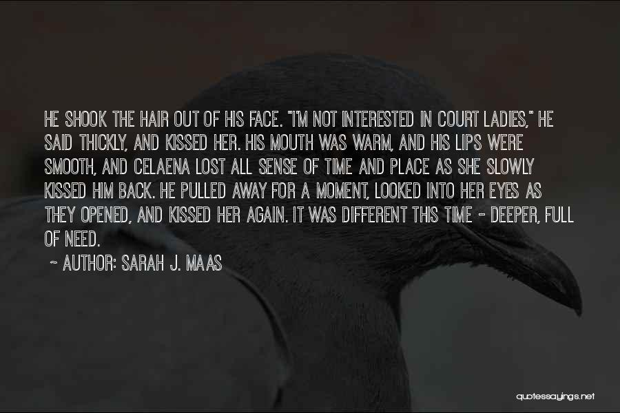 Interested In Him Quotes By Sarah J. Maas