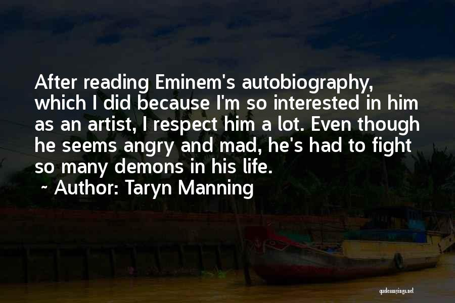 Interested In Him Quotes By Taryn Manning