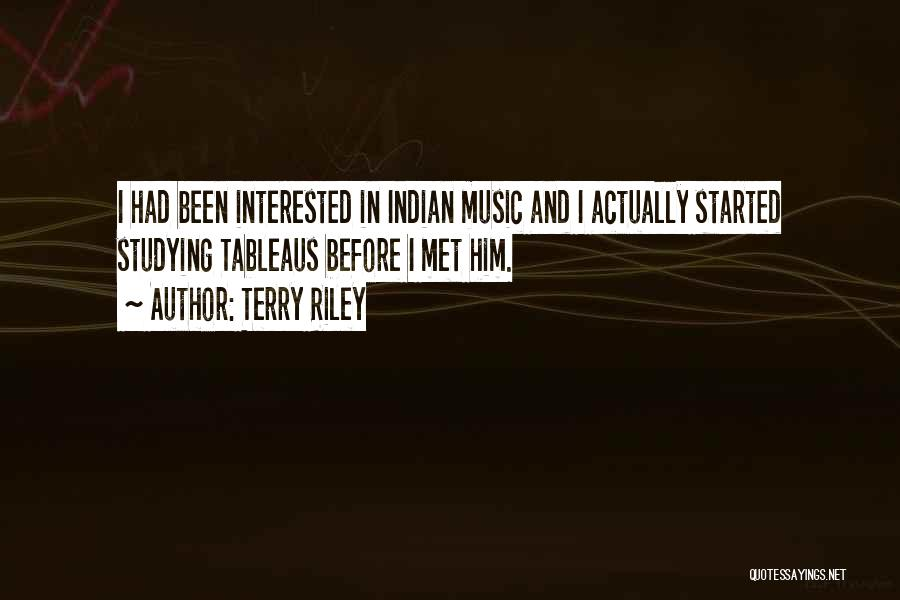 Interested In Him Quotes By Terry Riley