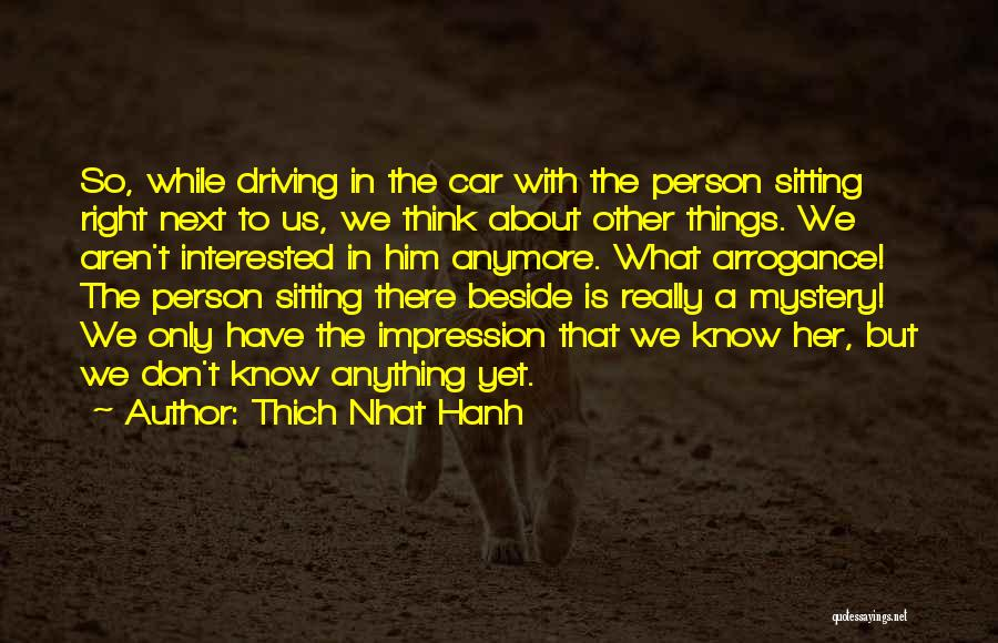Interested In Him Quotes By Thich Nhat Hanh