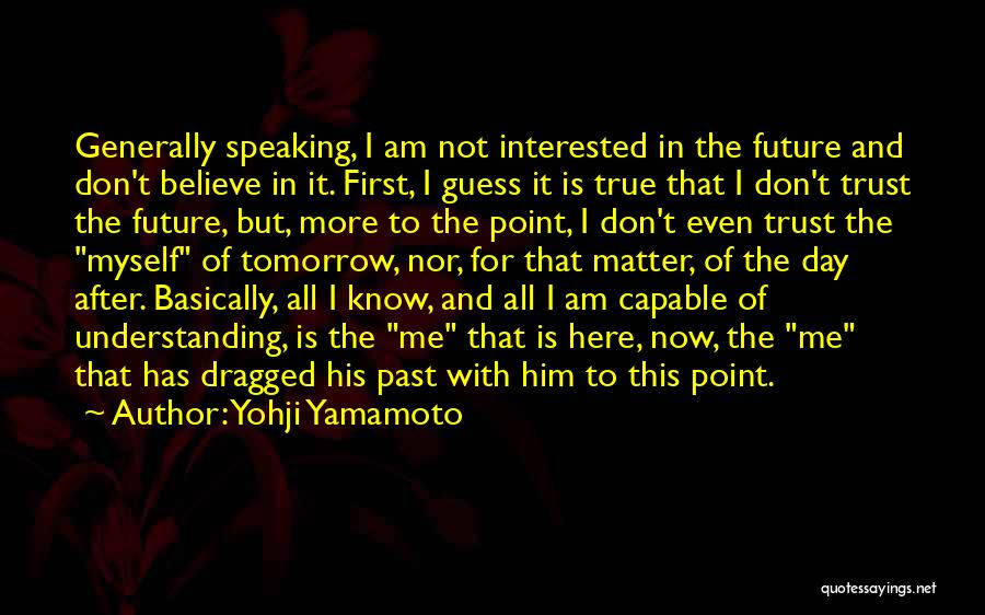 Interested In Him Quotes By Yohji Yamamoto