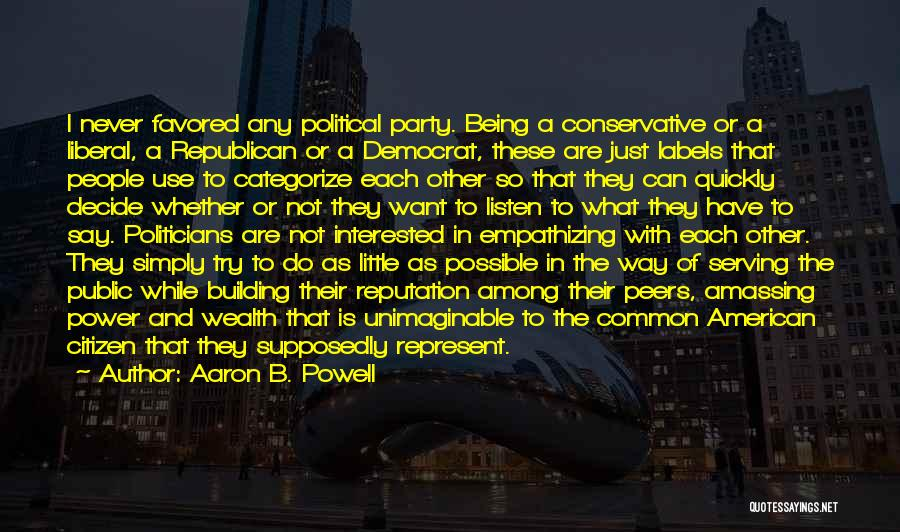Interested In Politics Quotes By Aaron B. Powell