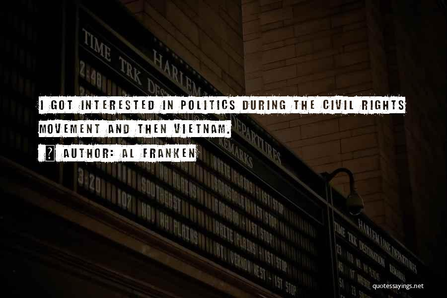 Interested In Politics Quotes By Al Franken