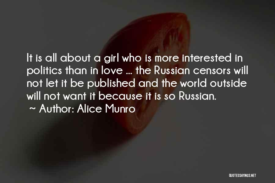 Interested In Politics Quotes By Alice Munro
