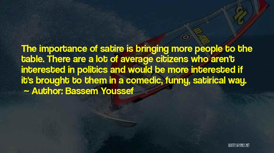 Interested In Politics Quotes By Bassem Youssef